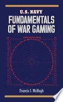 U S Navy Fundamentals Of War Gaming