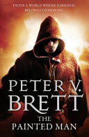 The Painted Man  The Demon Cycle  Book 1  Brett The Painted Man Book