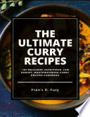 The Ultimate Curry Recipes  101 Delicious  Nutritious  Low Budget  Mouthwatering Curry Recipes Cookbook