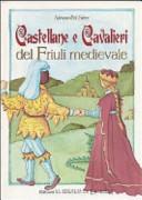 Castellane e cavalieri del Friuli medievale