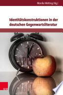 Identit  tskonstruktionen in der deutschen Gegenwartsliteratur