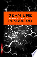 download ebook plague trilogy: plague 99 pdf epub