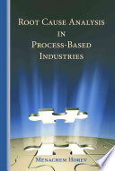 Root Cause Analysis in Process Based Industries
