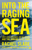 Into The Raging Sea Thirty Three Mariners One Megastorm And The Sinking Of El Faro