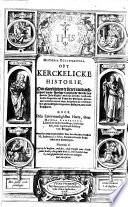 Historia ecclesiastica  oft Kerckelicke historie     by een     vergadert wt verscheyden     legenden  historien  ende oude schrijuers     Ouersien ende vermeerdert door     Aubertus Le Mire