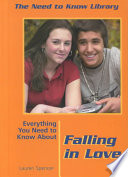 Everything You Need To Know About Falling In Love : parents, and ending relationships....