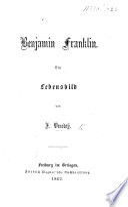 Benjamin Franklin. Ein Lebensbild
