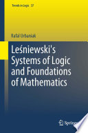 Le  niewski s Systems of Logic and Foundations of Mathematics