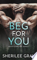 Beg For You Rocktown Ink 1