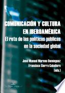 Comunicación y cultura en Iberoamérica : el reto de los políticos en la sociedad global