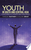 Youth in South and Central Asia  a Discourse of Changes and Challenges