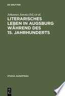 Literarisches Leben in Augsburg während des 15. Jahrhunderts