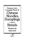 Book Florence Lin s Complete Book of Chinese Noodles  Dumplings and Breads