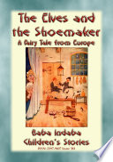 THE ELVES AND THE SHOEMAKER   A European Fairy Tale