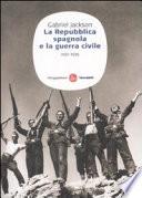 La repubblica spagnola e la guerra civile  1931 1939