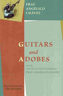 Guitars And Adobes And The Uncollected Stories Of Fray Ang Lico Ch Vez