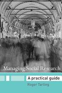 Managing Social Research