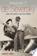 Alexander P. de Seversky and the Quest for Air Power