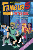 Famous 5 on the Case  Case File 16  The Case of Eight Arms and No Fingerprints Max Are The Children Of The Four Kids