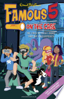 Famous 5 on the Case: Case File 16: The Case of Eight Arms and No Fingerprints Max Are The Children Of The Four
