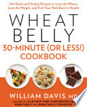 Wheat Belly 30 Minute Or Less Cookbook