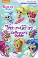 Teenie Genies Official Collector s Guide  Shimmer and Shine  Teenie Genies