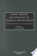 Crime  Gender  and Sexuality in Criminal Prosecutions