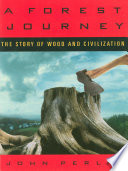 A Forest Journey  The Story of Wood and Civilization
