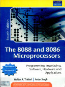 The 8088 And 8086 Microprocessors: Programming,Interfacing,Software,Hardware And Applications, 4/E