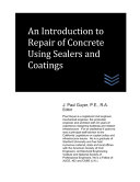 An Introduction To Repair Of Concrete Using Sealers And Coatings