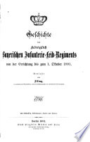 Geschichte des Königlich Bayerischen Infanterie-Leib-Regiments von der Errichtung bis zum 1. Oktober 1891