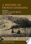 A History of French Louisiana