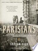 Parisians  An Adventure History of Paris