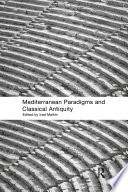 Mediterranean Paradigms And Classical Antiquity : mediterranean antiquty (greece and rome), allowing for a...