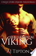 Her Elemental Viking  Cinque Storie d Amore Paranormali