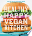 Healthy Happy Vegan Kitchen : more than 220 innovative vegan recipes, including vegan...