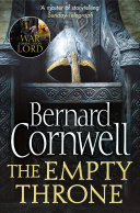 The Empty Throne (The Last Kingdom Series, Book 8) Series On The Making Of