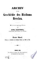 Archiv für die Geschichte des Bisthums Breslau