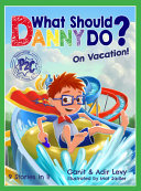 What Should Danny Do On Vacation
