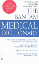 The Bantam Medical Dictionary