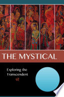 THE MYSTICAL  Exploring the Transcendent