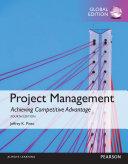 Project Management  Achieving Competitive Advantage  Global Edition