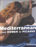 Mediterranean from Homer to Picasso