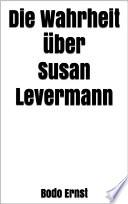 Die Wahrheit über Susan Levermann