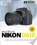 David Busch s Nikon D610 Guide to Digital SLR Photography