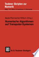 Numerische Algorithmen auf Transputer-Systemen