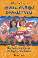 The Secrets of Afro Cuban Divination