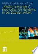 """""""Modernisierungen"""" methodischen Handelns in der Sozialen Arbeit"""