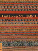 Textiles Of Timor Island In The Woven Sea book