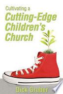 Cultivating a Cutting-Edge Children's Church